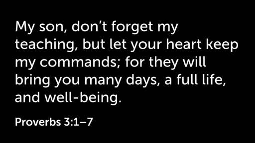 9 July Proverbs 3:1-7 AM