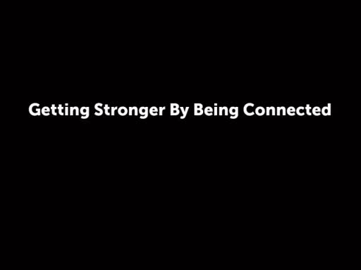 Getting Stronger By Being Connected