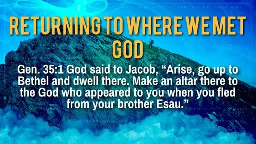 Returning to where we met God - 3/12/2017