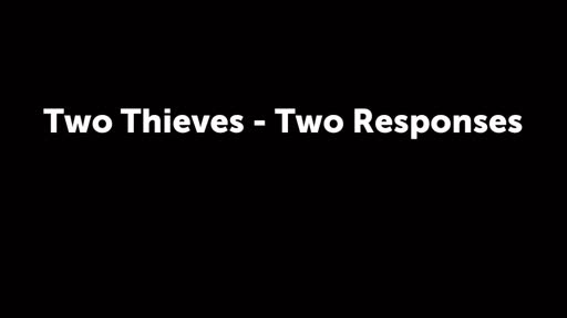 Two Thieves - Two Responses