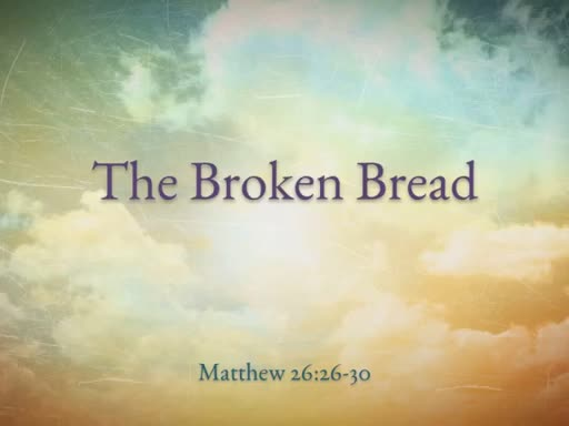 The Broken Bread