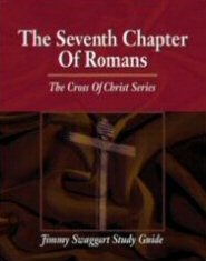 The Cross of Christ Study Guide Series: The 7th Chapter of Romans