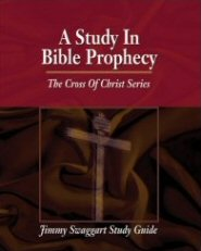 The Cross of Christ Study Guide Series: A Study in Bible Prophecy
