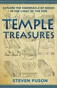 Temple Treasures: Explore the Tabernacle of Moses in the Light of the Son