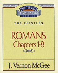 Thru the Bible vol. 42: The Epistles (Romans 1-8)
