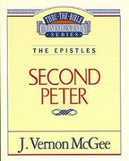 Thru the Bible Vol. 55: The Epistles (2 Peter)