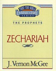 Thru the Bible vol. 32: The Prophets (Zechariah)