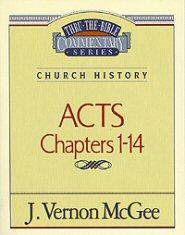 Thru the Bible vol. 40: Church History (Acts 1-14)