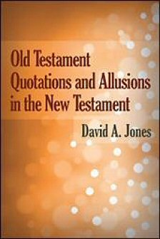 Old Testament Quotations and Allusions in the New Testament