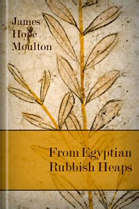 From Egyptian Rubbish Heaps: Five Popular Lectures on the New Testament