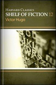 Harvard Classics Shelf of Fiction vol. 12: Notre Dame de Paris