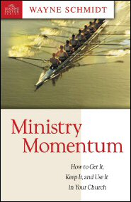 Ministry Momentum: How to Get It, Keep It, and Use It in Your Church