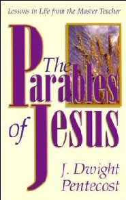 The Parables of Jesus: Lessons in Life from the Master Teacher