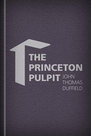 The Princeton Pulpit
