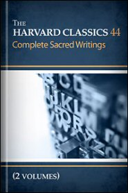 The Harvard Classics, vol. 44 & 45: Complete Sacred Writings (2 vols.)