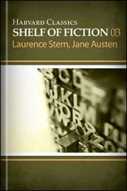 Harvard Classics Shelf of Fiction vol. 3: Laurence Sterne and Jane Austen