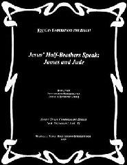 Jesus' Half-Brothers Speak: James and Jude