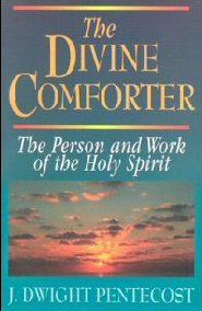 The Divine Comforter: The Person and Work of the Holy Spirit