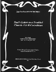 Paul's Letters to a Troubled Church: I & II Corinthians