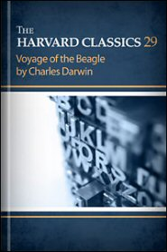 The Harvard Classics, vol. 29: Voyage of the Beagle by Charles Darwin