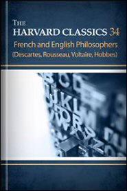 The Harvard Classics, vol. 34: French and English Philosophers (Descartes, Rousseau, Voltaire, Hobbes)