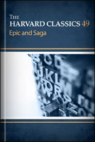The Harvard Classics, vol. 49: Epic and Saga