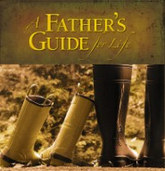 A Father's Guide for Life