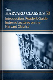 The Harvard Classics, vol. 50: Introduction, Reader's Guide and Indexes