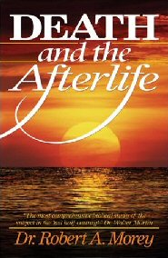 Death and the Afterlife: The Biblical Doctrine of the Immortality of the Soul and Eternal Conscious Punishment