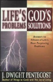 Life's Problems-God's Solutions: Answers to 15 of Life's most Perplexing Problems