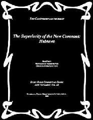 The Superiority of the New Covenant: Hebrews