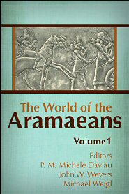 The World of the Aramaeans I: Biblical Studies in Honour of Paul-Eugène Dion