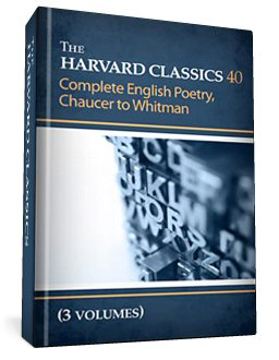 The Harvard Classics, vol. 40-42: Complete English Poetry: Chaucer to Whitman (3 vols.)