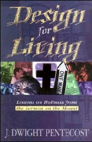 Design for Living: Lessons on Holiness from the Sermon on the Mount