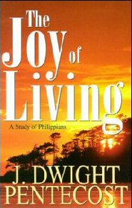 The Joy of Living: A Study of Philippians