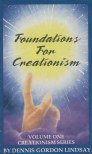 Foundations for Creationism