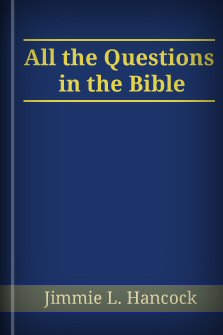 All the Questions in the Bible