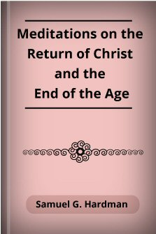 Meditations on the Return of Christ and the End of the Age