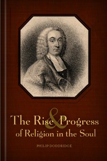 The Rise and Progress of Religion in the Soul