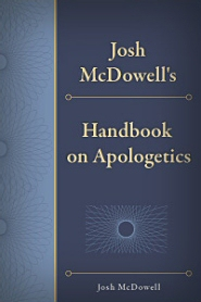 Josh McDowell's Handbook on Apologetics