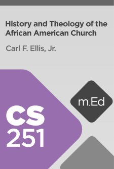 Mobile Ed: CS251 History and Theology of the African American Church (7 hour course)