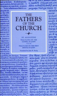 Saint Augustine: Tractates on the Gospel of John, 112–24; Tractates on the First Epistle of John