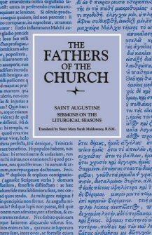 Saint Augustine: Sermons on the Liturgical Seasons