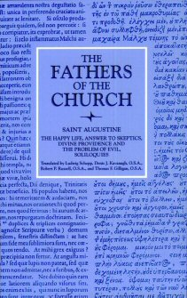 Saint Augustine: The Happy Life and Answer to Skeptics and Divine Providence and the Problem of Evil and Soliloquies