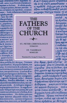 Selected Sermons of Saint Peter Chrysologus and Saint Valerian's Homilies