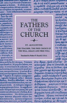 Saint Augustine: The Teacher; The Free Choice of the Will; Grace and Free Will