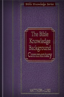 The Bible Knowledge Background Commentary: Matthew–Luke