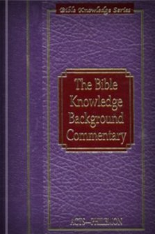 The Bible Knowledge Background Commentary: Acts–Philemon