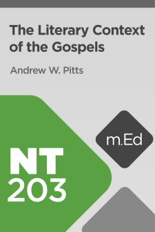 Mobile Ed: NT203 The Literary Context of the Gospels (4 hour course)