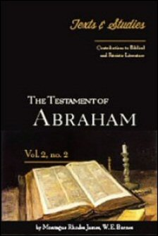 The Testament of Abraham: Introduction, Notes, Text